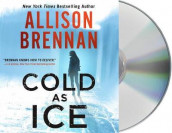 Cold as Ice av Allison Brennan (Lydbok-CD)