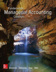 Fundamental Managerial Accounting Concepts av Thomas Edmonds, Christopher Edmonds, Bor-Yi Tsay og Philip Olds (Innbundet)