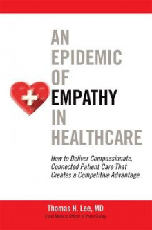 An Epidemic of Empathy in Healthcare av Thomas H. Lee (Innbundet)