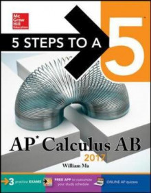 5 Steps to a 5: AP Calculus AB 2017 av William Ma (Heftet)