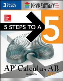 5 Steps to a 5: AP Calculus AB 2017 Cross-Platform Prep Course 2017 av William Ma (Heftet)