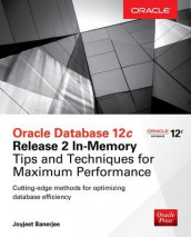 Oracle Database 12c Release 2 In-Memory: Tips and Techniques for Maximum Performance av Joyjeet Banerjee (Heftet)