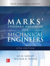 Marks' Standard Handbook for Mechanical Engineers av Ali M. Sadegh og William M. Worek (Innbundet)