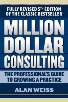 Million Dollar Consulting: The Professional's Guide to Growing a Practice, Fifth Edition av Alan Weiss (Heftet)