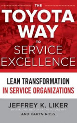 Omslag - The Toyota Way to Service Excellence: Lean Transformation in Service Organizations