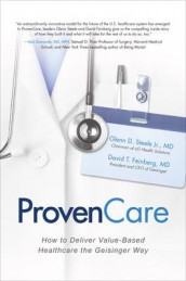 ProvenCare: How to Deliver Value-Based Healthcare the Geisinger Way av David T. Feinberg og Glenn D. Steele (Innbundet)