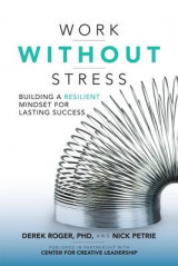 Omslag - Work Without Stress: Building a Resilient Mindset for Lasting Success