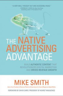 The Native Advertising Advantage: Build Authentic Content that Revolutionizes Digital Marketing and Drives Revenue Growth av Smith (Heftet)