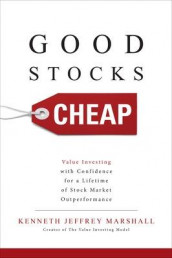 Good Stocks Cheap: Value Investing with Confidence for a Lifetime of Stock Market Outperformance av Kenneth Jeffrey Marshall (Innbundet)