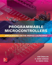 Programmable Microcontrollers: Applications on the MSP432 LaunchPad av Cem Unsalan (Innbundet)