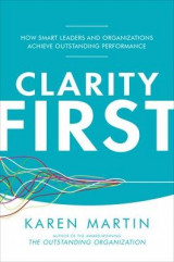 Omslag - Clarity First: How Smart Leaders and Organizations Achieve Outstanding Performance