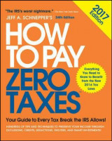 Omslag - How to Pay Zero Taxes, 2017: Your Guide to Every Tax Break the IRS Allows