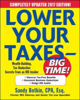 Omslag - Lower Your Taxes - Big Time! 2017-2018 Edition: Wealth Building, Tax Reduction Secrets from an IRS Insider 2017