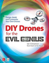 Omslag - DIY Drones for the Evil Genius: Design, Build, and Customize Your Own Drones