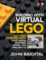 Omslag - Building with Virtual LEGO: Getting Started with LEGO Digital Designer, Ldraw, and Mecabricks