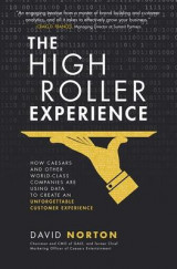 Omslag - The High Roller Experience: How Caesars and Other World-Class Companies Are Using Data to Create an Unforgettable Customer Experience