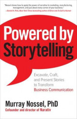 Omslag - Powered by Storytelling: Excavate, Craft, and Present Stories to Transform Business Communication
