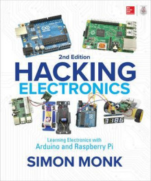 Hacking Electronics: Learning Electronics with Arduino and Raspberry Pi, Second Edition av Simon Monk (Heftet)