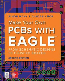 Make Your Own Pcbs With Eagle: From Schematic Designs To Fin av Simon Monk (Heftet)