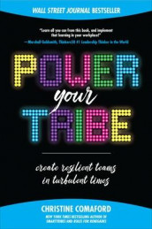Power Your Tribe: Create Resilient Teams in Turbulent Times av Christine Comaford (Innbundet)