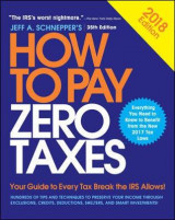 Omslag - How to Pay Zero Taxes, 2018: Your Guide to Every Tax Break the IRS Allows