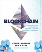 Omslag - Blockchain: A Practical Guide to Developing Business, Law, and Technology Solutions