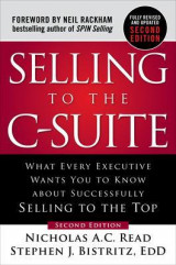 Omslag - Selling to the C-Suite, Second Edition: What Every Executive Wants You to Know About Successfully Selling to the Top