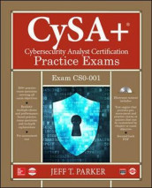 CompTIA CySA+ Cybersecurity Analyst Certification Practice Exams (Exam CS0-001) av Jeff T. Parker (Blandet mediaprodukt)