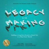 Legacy in the Making: Building a Long-Term Brand to Stand Out in a Short-Term World av Yvon Chouinard, Lucas Conley og Mark Miller (Innbundet)