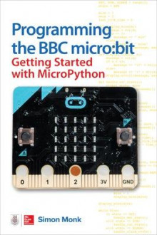 Programming the BBC micro:bit: Getting Started with MicroPython av Simon Monk (Heftet)
