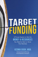 Omslag - Target Funding: A Proven System to Get the Money and Resources You Need to Start or Grow Your Business