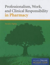 Professionalism, Work, And Clinical Responsibility In Pharmacy av David Tipton (Innbundet)