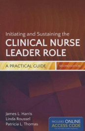 Initiating And Sustaining The Clinical Nurse Leader Role av James L. Harris, Linda A. Roussel og Tricia Thomas (Heftet)