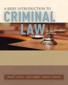 A Brief Introduction to Criminal Law av Philip E. Carlan, Lisa S. Nored og Ragan A. Downey (Heftet)