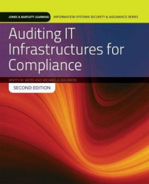 Auditing IT Infrastructures For Compliance av Martin Weiss og Michael G. Solomon (Heftet)
