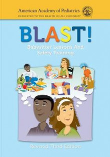 BLAST! Babysitter Lessons And Safety Training (Revised) av AAP - American Academy of Pediatrics (Heftet)