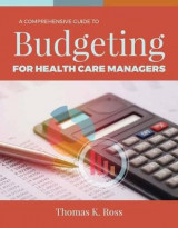 Omslag - A Comprehensive Guide to Budgeting for Health Care Managers