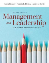 Management And Leadership For Nurse Administrators av James L. Harris, Linda A. Roussel og Tricia Thomas (Heftet)