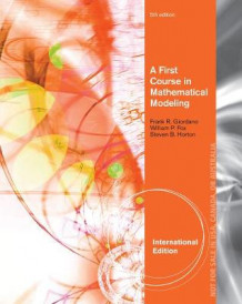 A First Course in Mathematical Modeling, International Edition av Steven Horton, William P. Fox og Frank R. Giordano (Heftet)