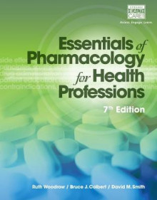 Essentials of Pharmacology for Health Professions av Bruce J. Colbert, Ruth Woodrow og David M. Smith (Heftet)