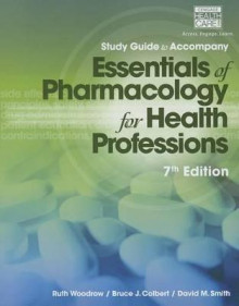 Study Guide for Woodrow/Colbert/Smith's Essentials of Pharmacology for Health Professions av Bruce J. Colbert, Ruth Woodrow og David M. Smith (Heftet)