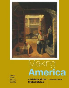 Making America av Carol Berkin, Christopher Miller, Robert W. Cherny og James Gormly (Innbundet)