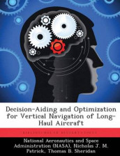 Decision-Aiding and Optimization for Vertical Navigation of Long-Haul Aircraft av Nicholas J M Patrick og Thomas B Sheridan (Heftet)