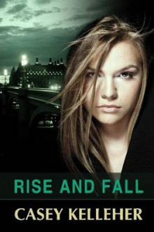 Rise and Fall av Casey Kelleher (Heftet)