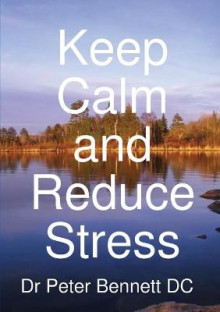 Keep Calm and Reduce Stress av Peter Bennett (Heftet)