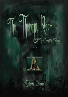 The Therapy Room the Complete Trilogy av Elaine Baker (Heftet)