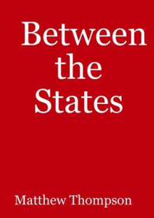 Between the States av Matthew Thompson (Heftet)