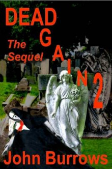 Dead Again 2 (the Sequel) av John Burrows (Heftet)