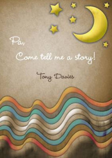 Pa, Come Tell Me a Story! av Tony Davies (Heftet)
