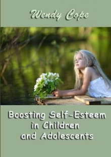 Boosting Self-Esteem in Children and Adolescents av Wendy Cope (Heftet)